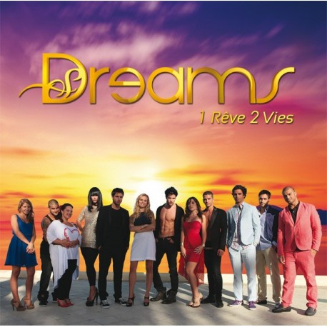 Dreams, 1Rêve 2 Vies